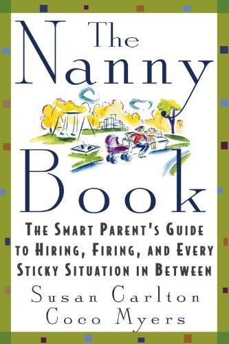 Susan Carlton The Nanny Book The Smart Parent's Guide To Hiring Firing And E