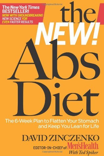 David Zinczenko The New Abs Diet The 6 Week Plan To Flatten Your Stomach And Keep