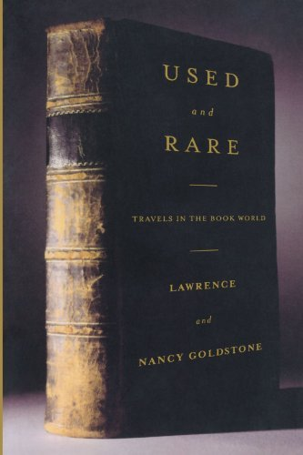 Lawrence Goldstone Used And Rare Travels In The Book World