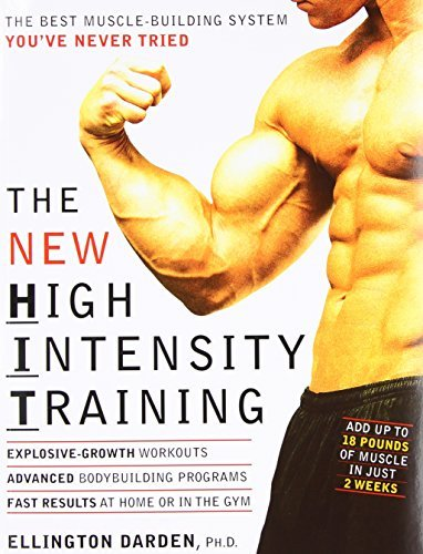 Ellington Darden The New High Intensity Training The Best Muscle Building System You've Never Trie