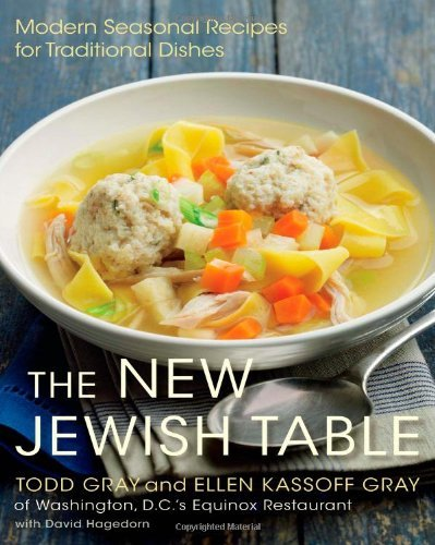 Todd Gray The New Jewish Table Modern Seasonal Recipes For Traditional Dishes