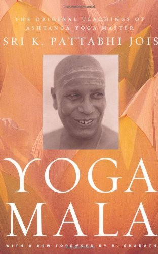 Sri K. Pattabhi Jois Yoga Mala The Original Teachings Of Ashtanga Yoga Master Sr Revised