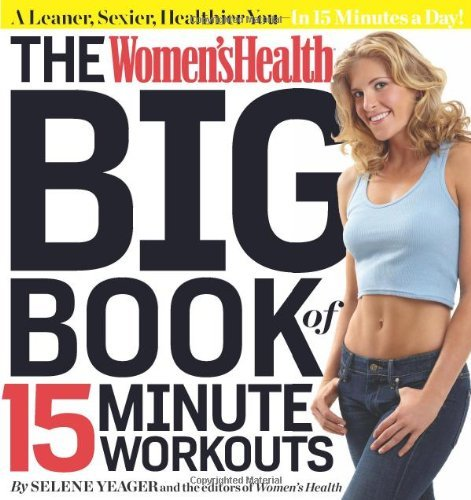 Selene Yeager The Women's Health Big Book Of 15 Minute Workouts