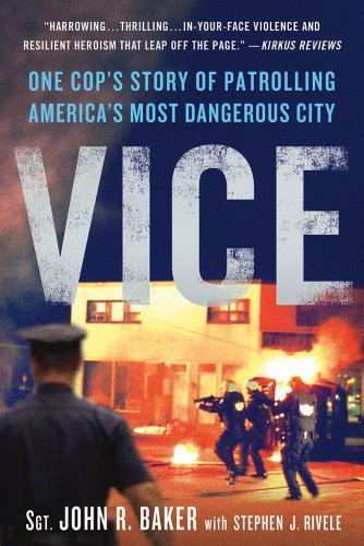 John R. Baker Vice One Cop's Story Of Patrolling America's Most Dang