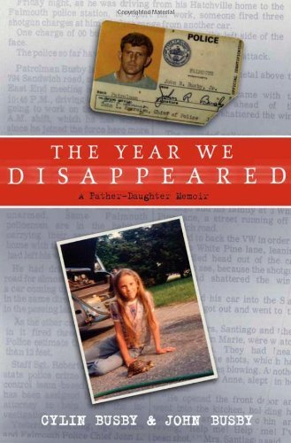 Cylin Busby The Year We Disappeared A Father Daughter Memoir