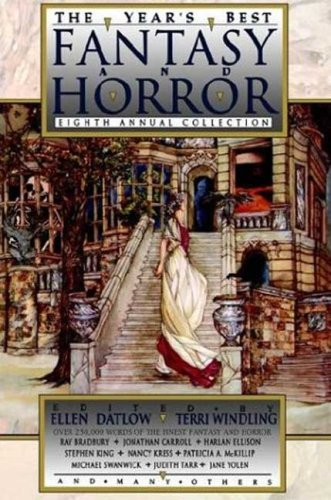 Ellen Datlow The Year's Best Fantasy And Horror Eighth Annual Collection