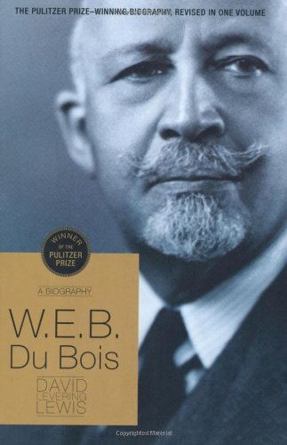 David Levering Lewis W.E.B. Du Bois A Biography 1868 1963