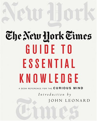 John Leonard The New York Times Guide To Essential Knowledge A