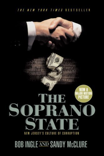 Bob Ingle The Soprano State New Jersey's Culture Of Corruption