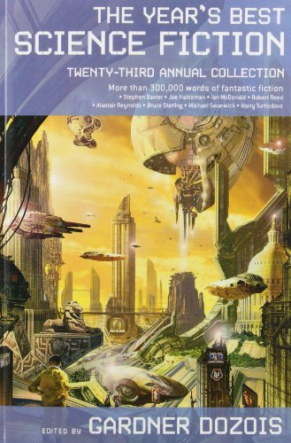 Gardner Dozois The Year's Best Science Fiction Twenty Third Annual Collection 0023 Edition;