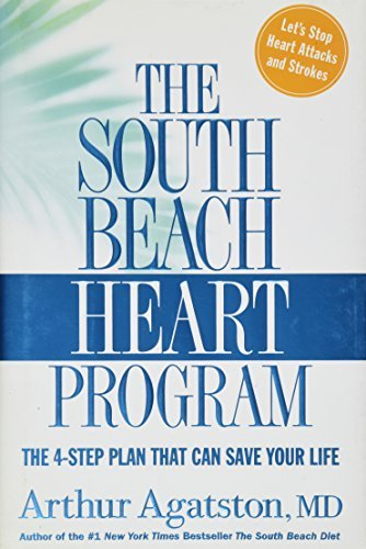 Agatston Arthur S. M.D. The South Beach Heart Program The 4 Step Plan That Can Save Your Life