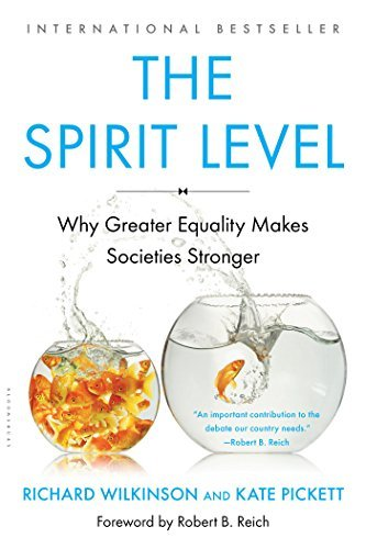 Richard Wilkinson The Spirit Level Why Greater Equality Makes Societies Stronger Revised Update