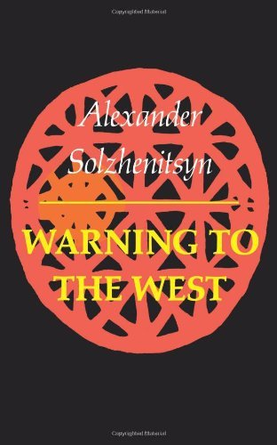 Aleksandr Isaevich Solzhenitsyn Warning To The West