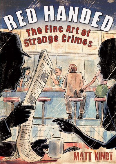 Matt Kindt Red Handed The Fine Art Of Strange Crimes