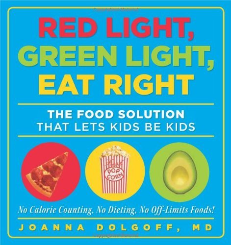Joanna Dolgoff Red Light Green Light Eat Right The Food Solution That Lets Kids Be Kids