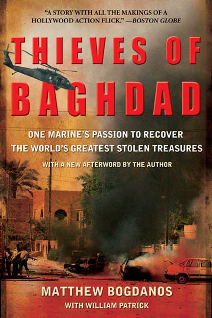 Matthew Bogdanos Thieves Of Baghdad One Marine's Passion To Recover The World's Great