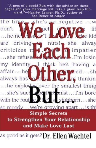 Ellen Wachtel We Love Each Other But . . . Simple Secrets To Strengthen Your Relationship An 0004 Edition;
