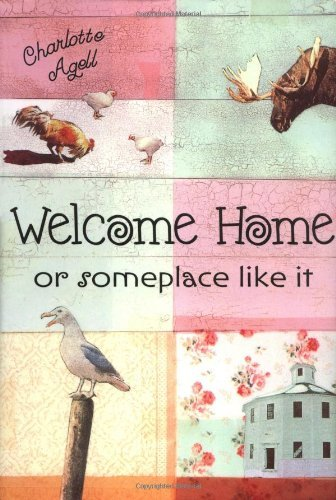 Charlotte Agell Welcome Home Or Someplace Like It