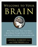Sandra Aamodt Welcome To Your Brain Why You Lose Your Car Keys