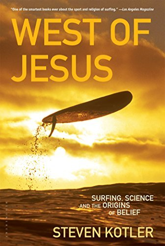 Steven Kotler West Of Jesus Surfing Science And The Origins Of Belief