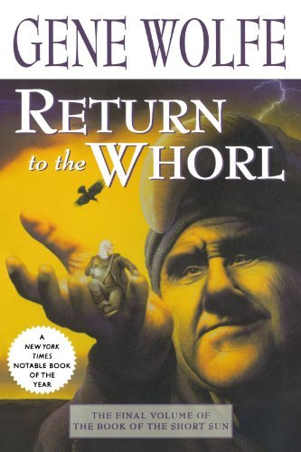Gene Wolfe Return To The Whorl