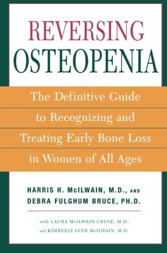 Harris H. Mcilwain Reversing Osteopenia The Definitive Guide To Recognizing And Treating