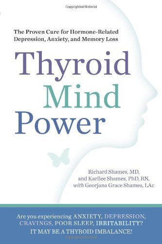 Richard Shames Thyroid Mind Power The Proven Cure For Hormone Related Depression A