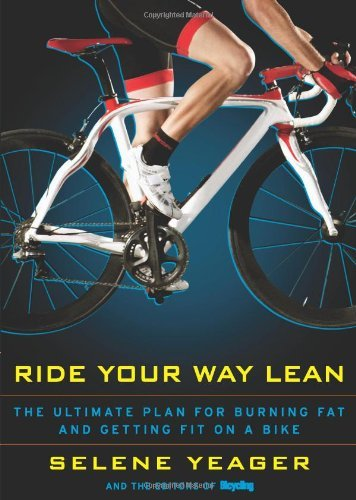 Selene Yeager Ride Your Way Lean The Ultimate Plan For Burning Fat And Getting Fit