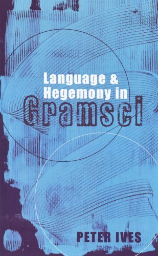 Peter Ives Language And Hegemony In Gramsci