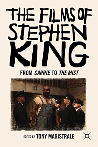 T. Magistrale The Films Of Stephen King From Carrie To Secret Window 2008