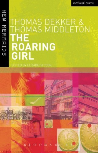 Thomas Dekker The Roaring Girl 0002 Edition;