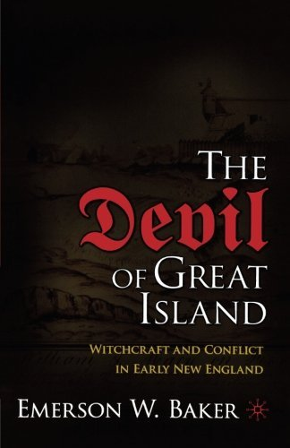 Emerson W. Baker The Devil Of Great Island Witchcraft And Conflict In Early New England