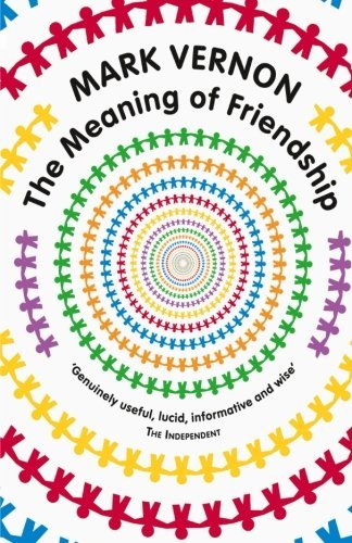 Mark Vernon The Meaning Of Friendship 2010