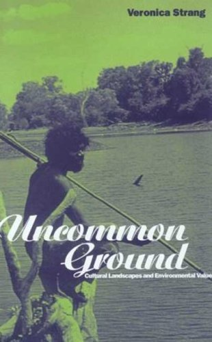 Veronica Strang Uncommon Ground Landscape Values And The Environment