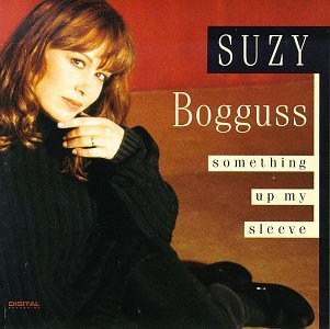 Bogguss Suzy Something Up My Sleeve