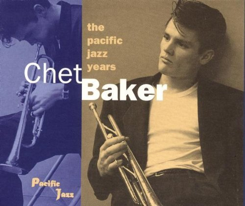 Chet Baker Pacific Jazz Years