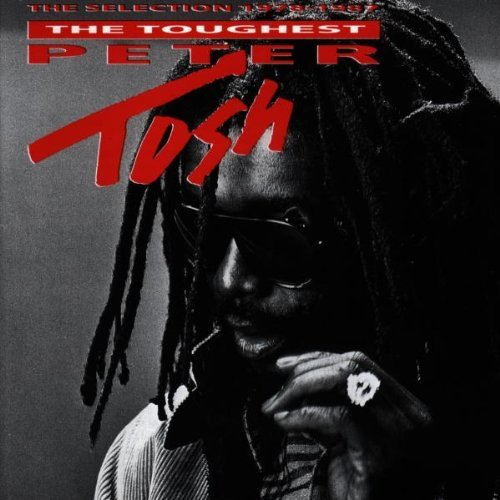 Peter Tosh Toughest