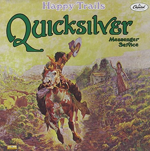 Quicksilver Messenger Service Happy Trails