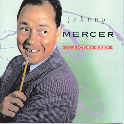 Johnny Mercer Capitol Collectors Series Capitol Collectors Series