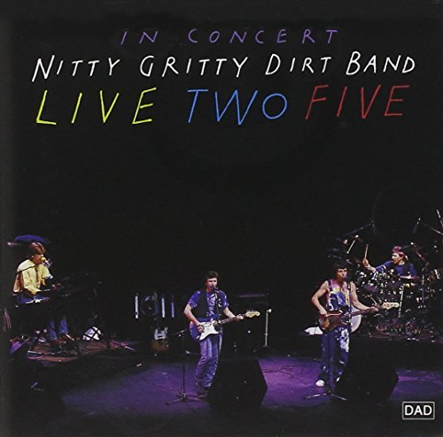 Nitty Gritty Dirt Band Live Two Five