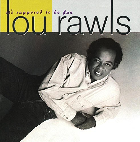 Lou Rawls It's Supposed To Be Fun