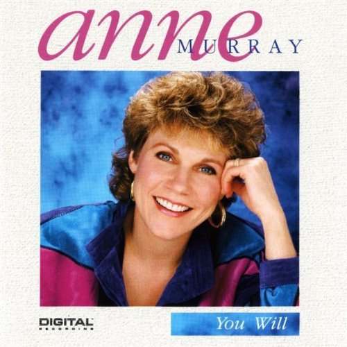 Anne Murray You Will