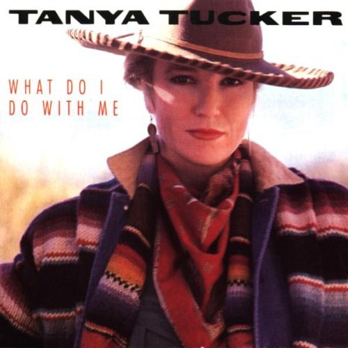 Tucker Tanya What Do I Do With Me