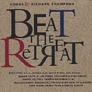 Beat The Retreat Songs By Richard Thompson Dinosaur Jr. Byrne Tabor Mould Beat The Retreat