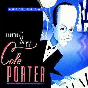Capitol Sings Cole Porter Capitol Sings Cole Porter Bennett O'day Garland Wilson Cole Minnelli Ross Raitt Lee