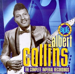 Albert Collins Complete Imperial Recordings