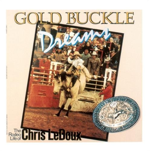 Chris Ledoux Gold Buckle Dreams