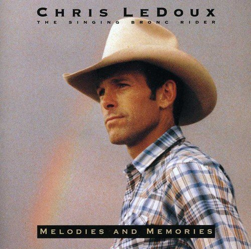 Chris Ledoux Melodies & Memories