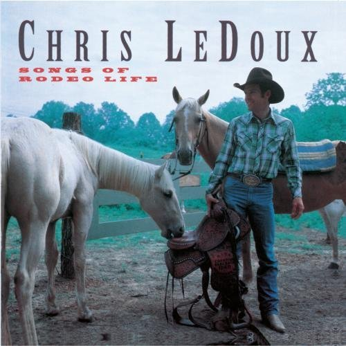 Chris Ledoux Songs Of Rodeo Life
