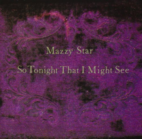 Mazzy Star So Tonight That I Might See